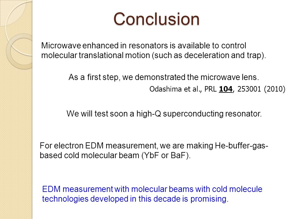 Conclusion Microwave enhanced in resonators is available to control