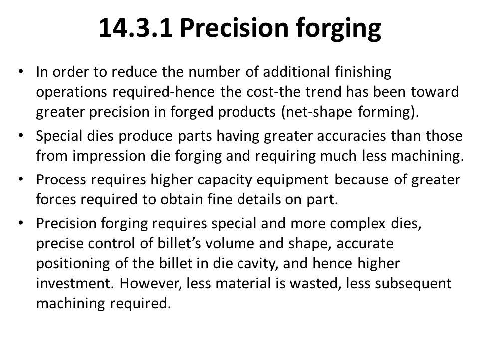 14.3.1 Precision forging