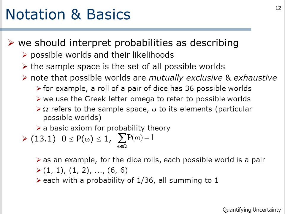 Notation & Basics we should interpret probabilities as describing