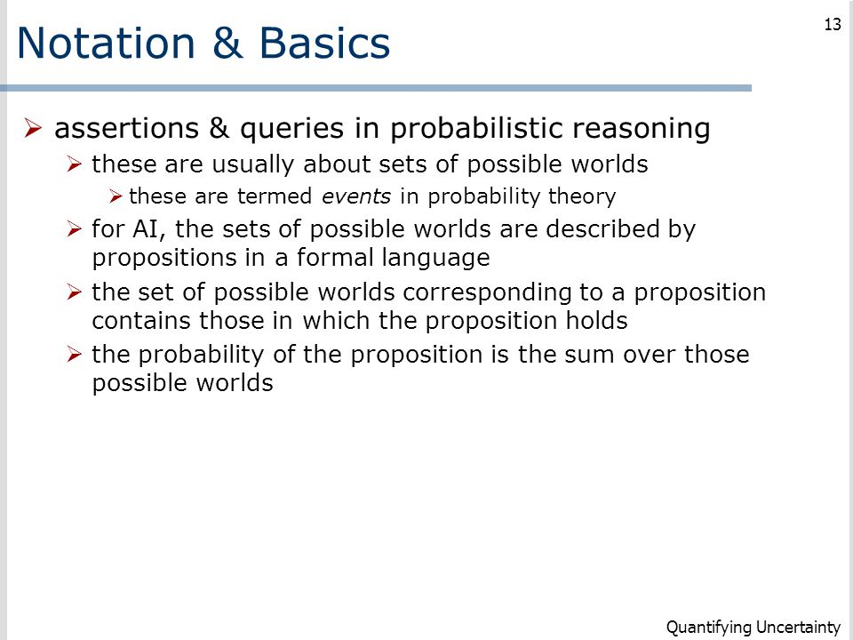 Notation & Basics assertions & queries in probabilistic reasoning