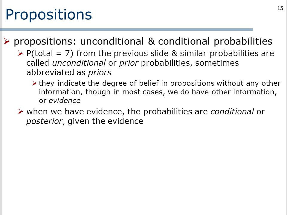 Propositions propositions: unconditional & conditional probabilities