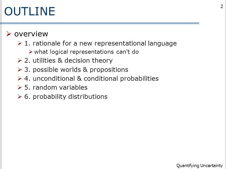 OUTLINE overview 1. rationale for a new representational language