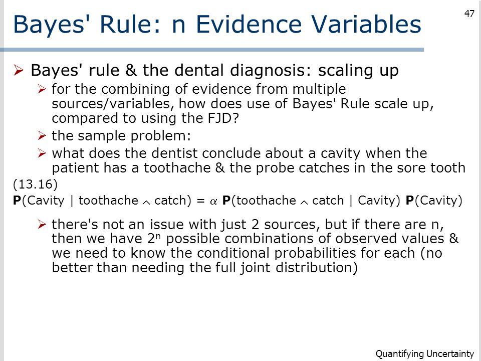 Bayes Rule: n Evidence Variables