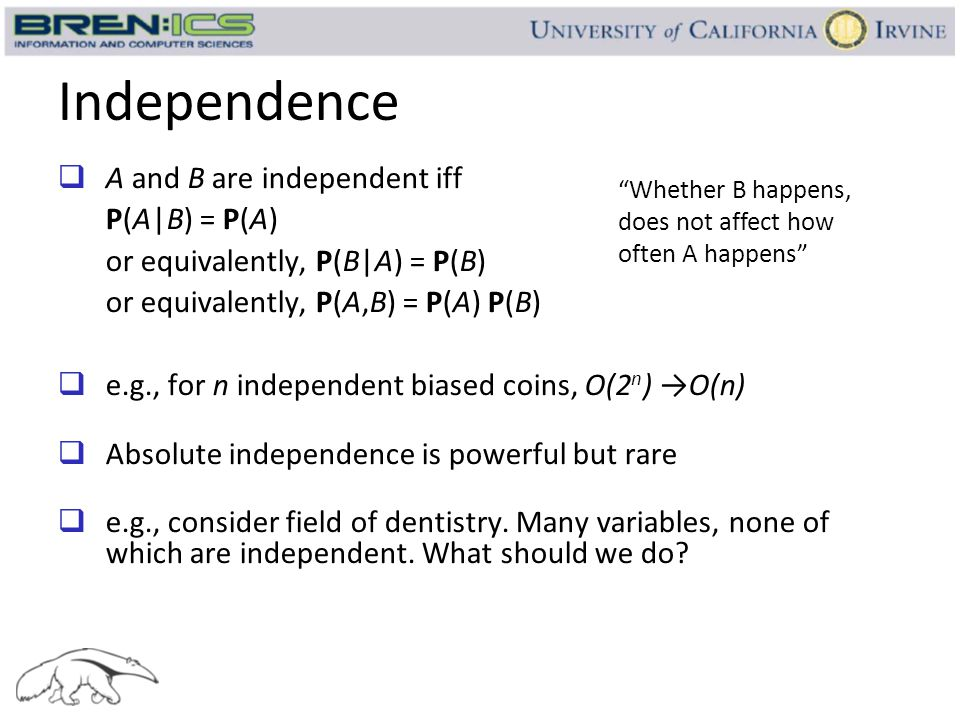 Independence A and B are independent iff P(A|B) = P(A)