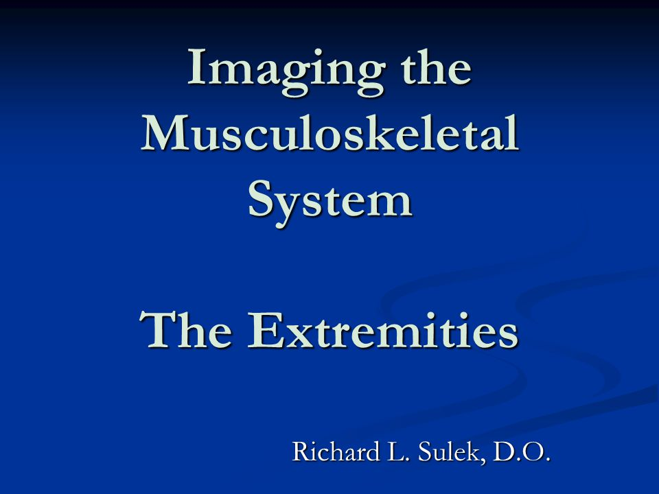 Imaging the Musculoskeletal System The Extremities - ppt video ...