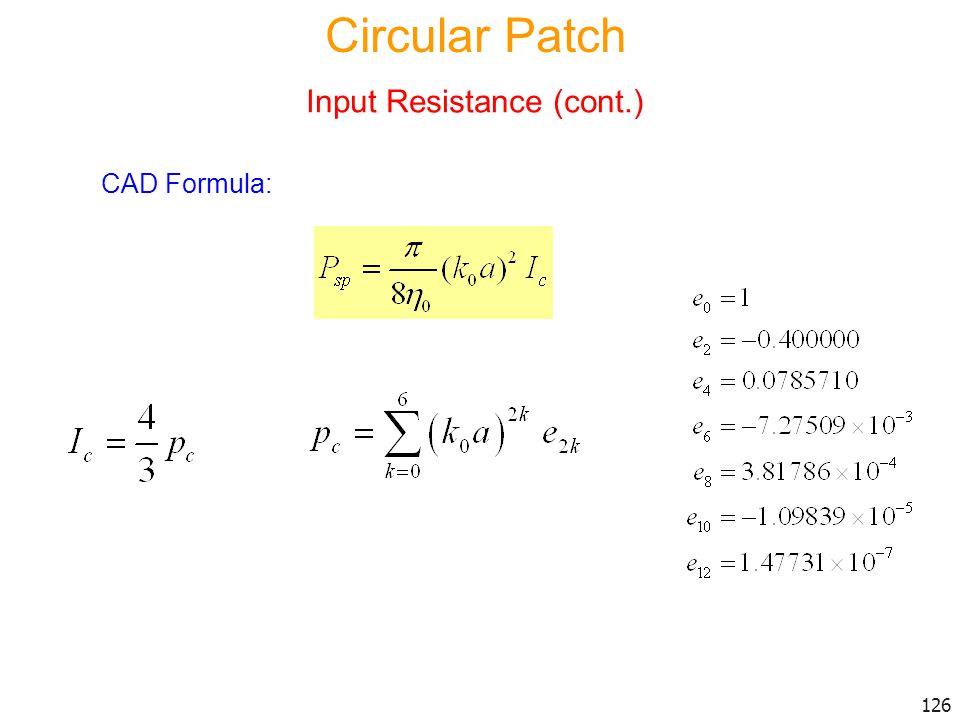Circular Patch Input Resistance (cont.) CAD Formula:
