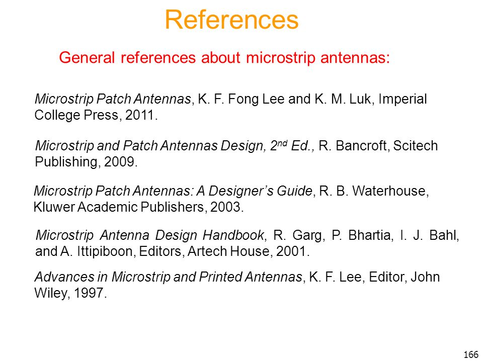 References General references about microstrip antennas: