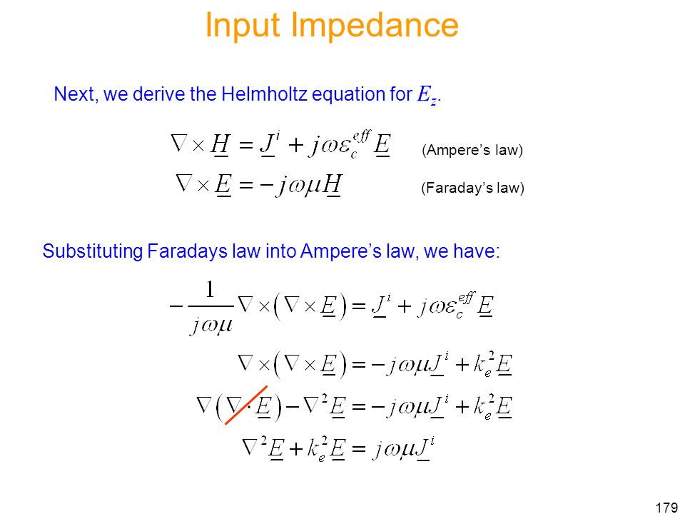 Input Impedance Next, we derive the Helmholtz equation for Ez.