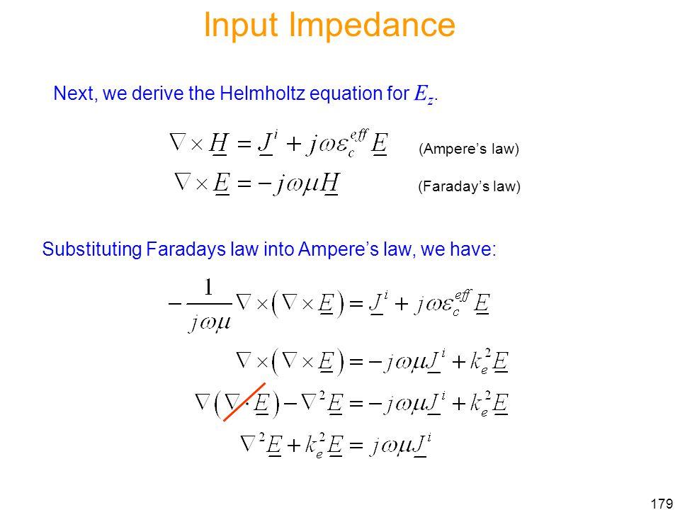 Input Impedance Next, we derive the Helmholtz equation for Ez.