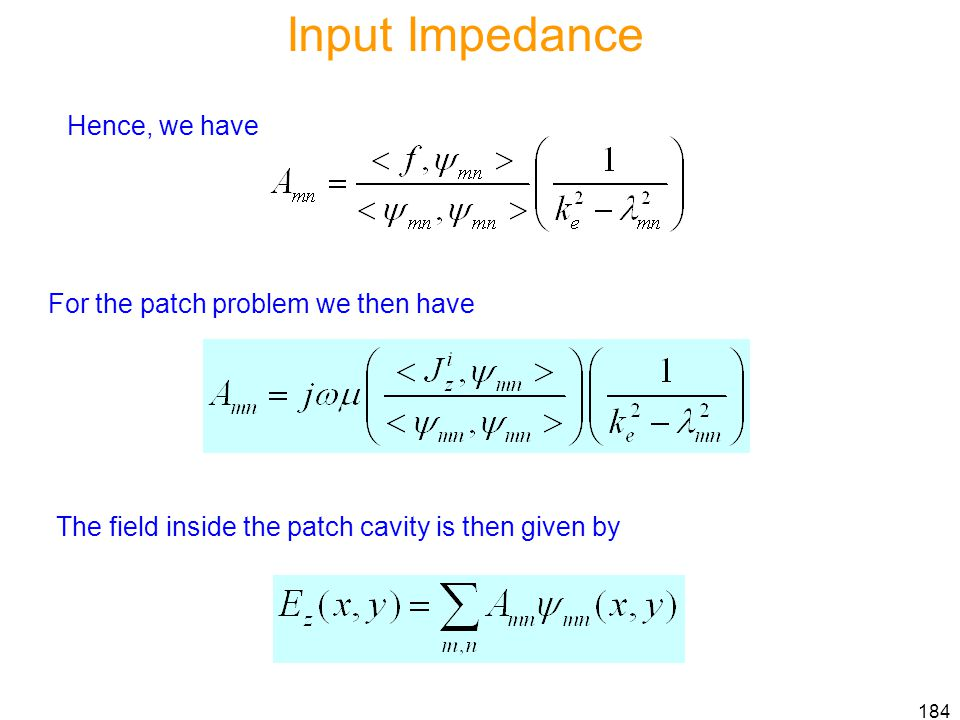 Input Impedance Hence, we have For the patch problem we then have