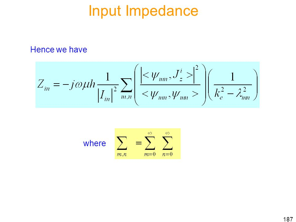 Input Impedance Hence we have where