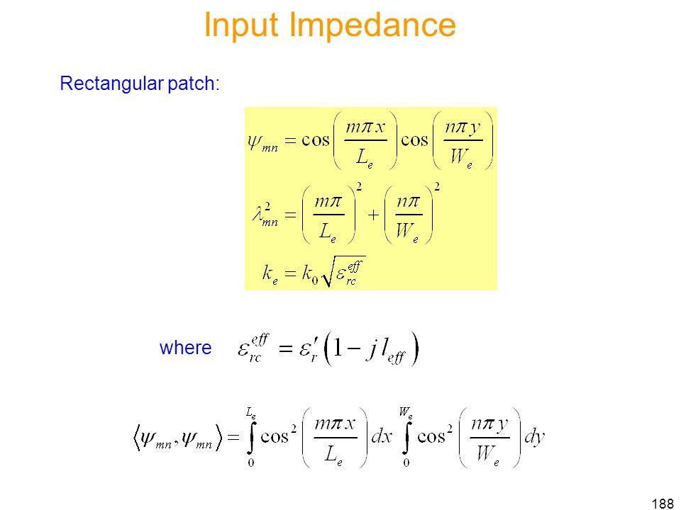 Input Impedance Rectangular patch: where
