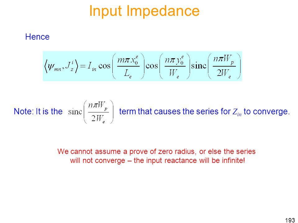 Input Impedance Hence. Note: It is the term that causes the series for Zin to converge.