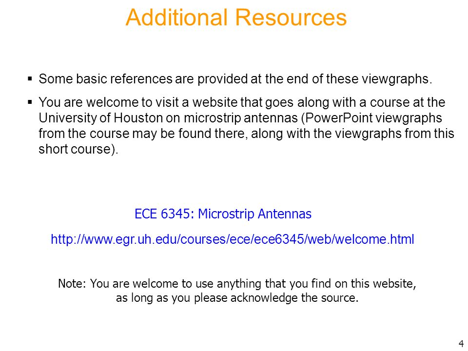 Additional Resources Some basic references are provided at the end of these viewgraphs.
