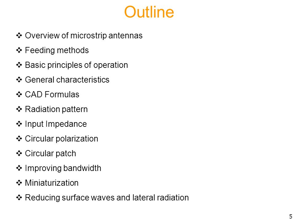 Outline Overview of microstrip antennas Feeding methods