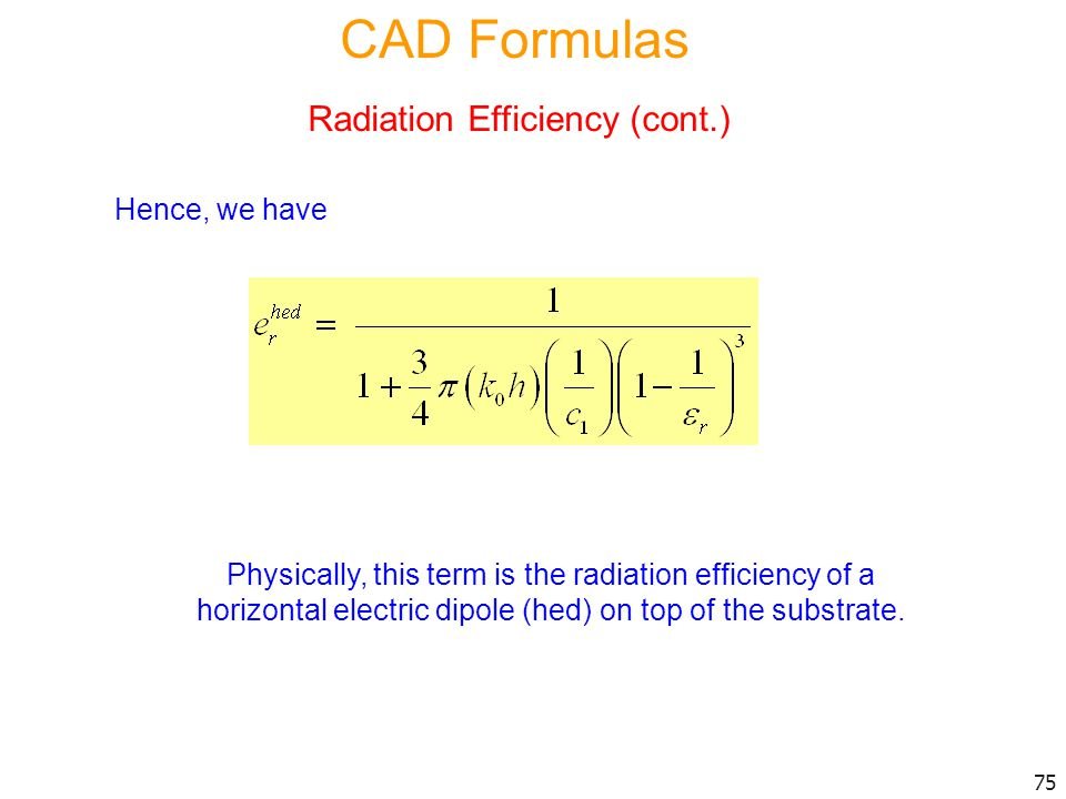 CAD Formulas Radiation Efficiency (cont.) Hence, we have