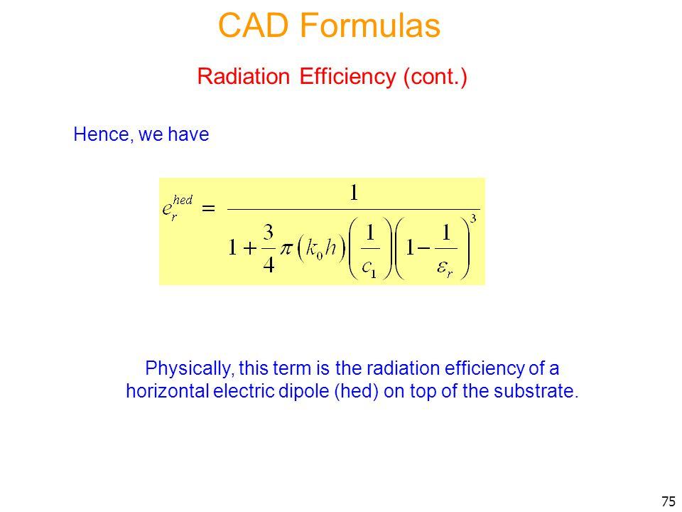 CAD Formulas Radiation Efficiency (cont.) Hence, we have