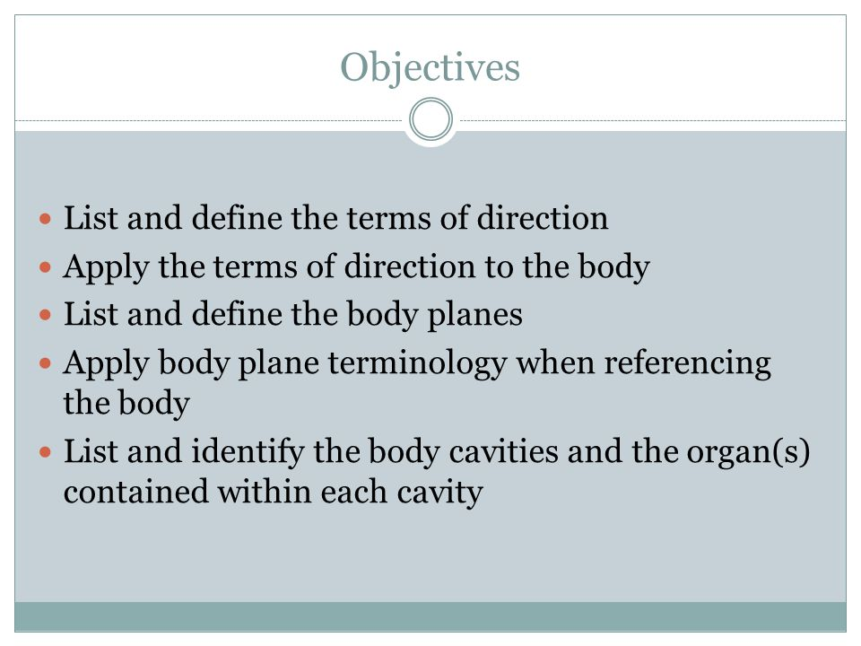 Objectives List and define the terms of direction