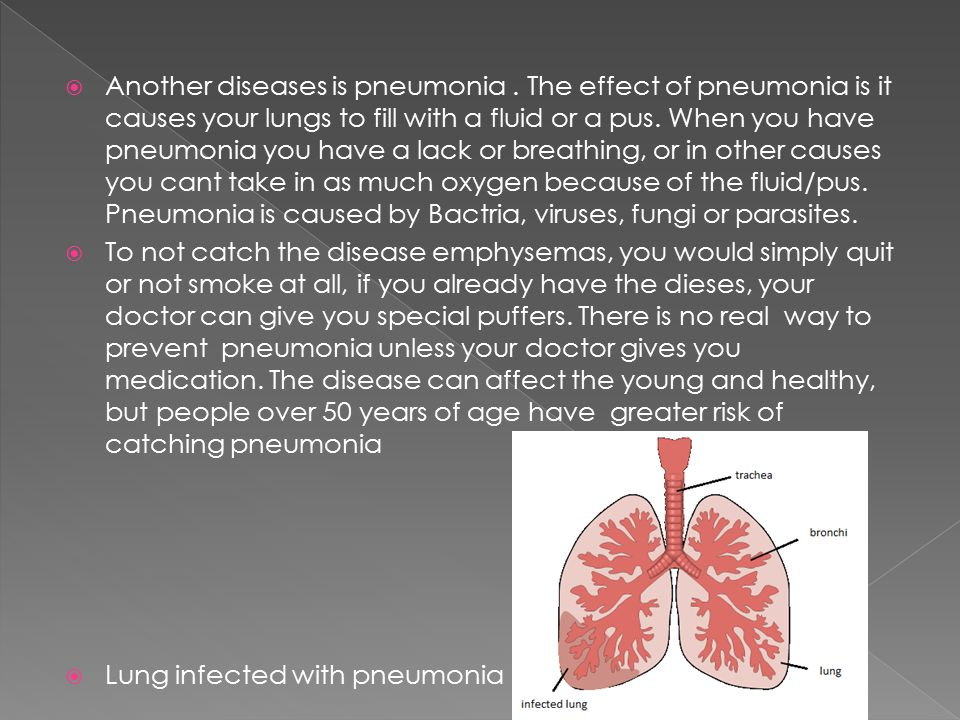 Another diseases is pneumonia