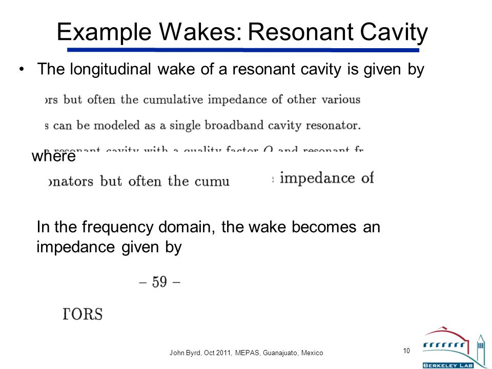 Example Wakes: Resonant Cavity