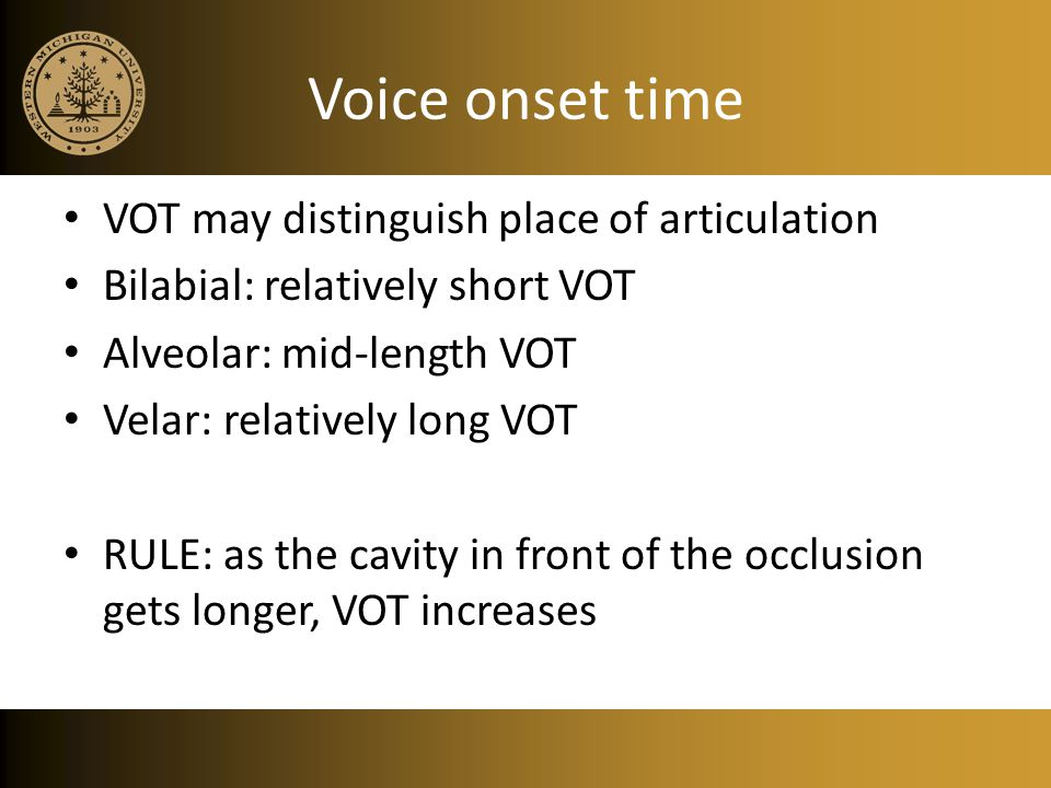 Voice onset time VOT may distinguish place of articulation