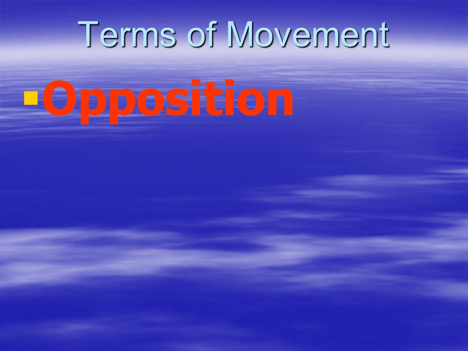 Terms of Movement Opposition