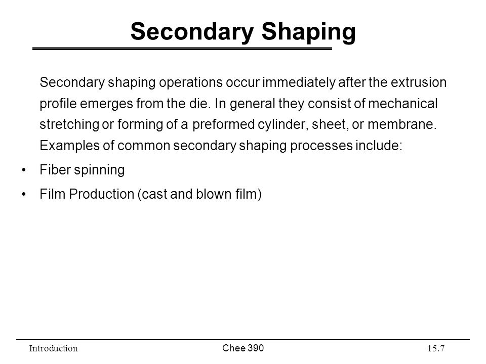 Secondary Shaping
