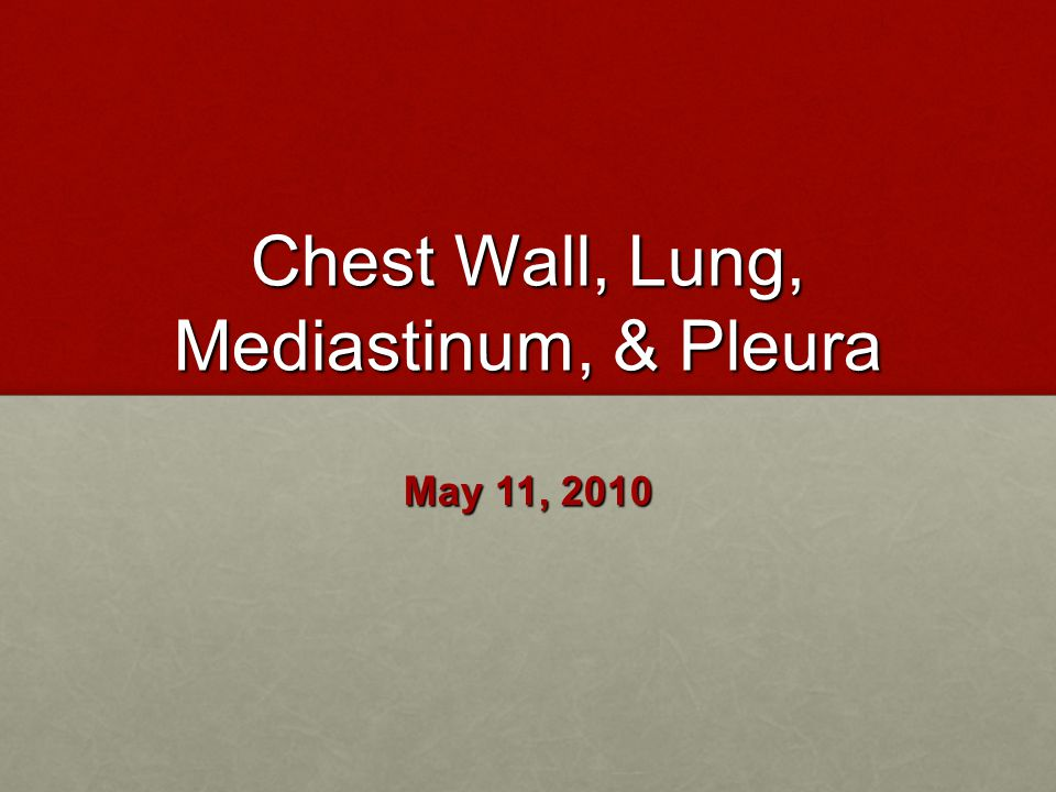 Chest Wall, Lung, Mediastinum, & Pleura