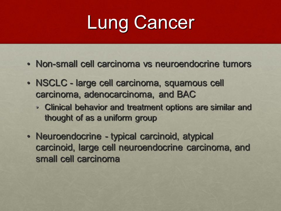 Lung Cancer Non-small cell carcinoma vs neuroendocrine tumors