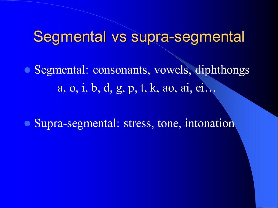 Segmental vs supra-segmental