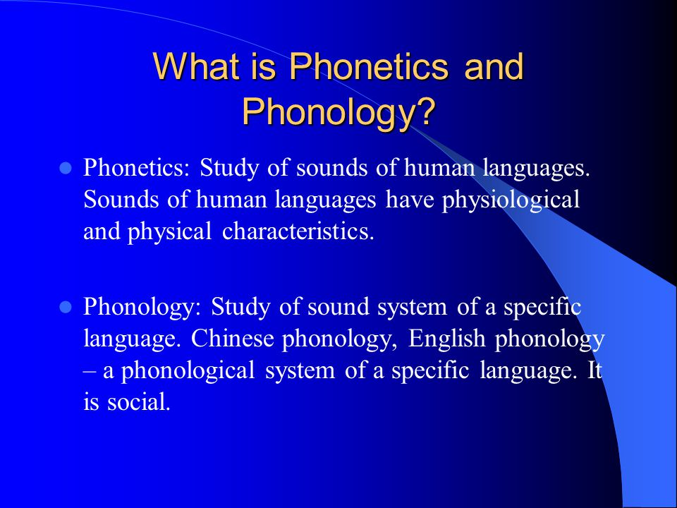 What is Phonetics and Phonology