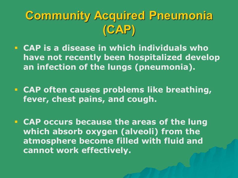 Community Acquired Pneumonia (CAP)