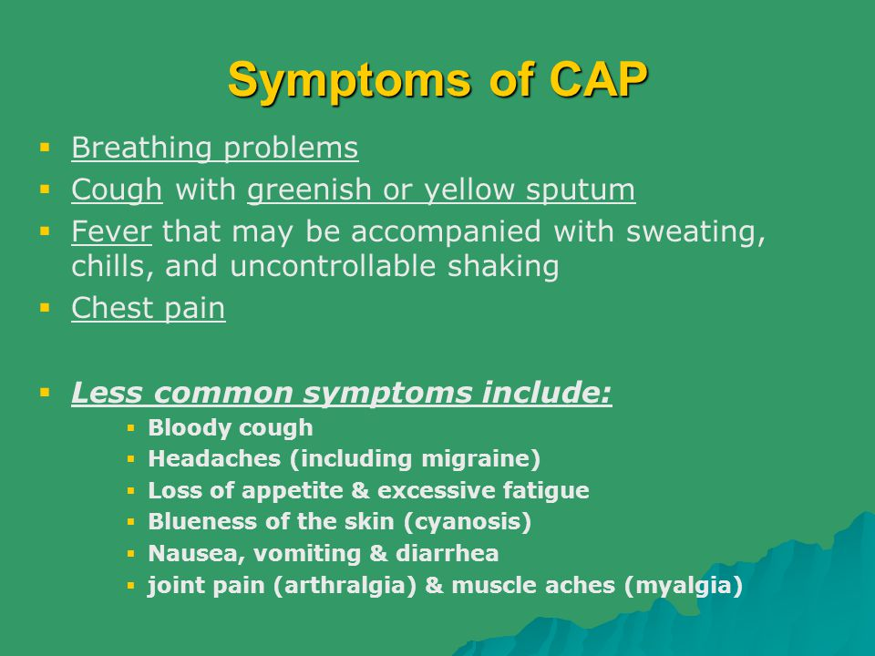 Symptoms of CAP Breathing problems