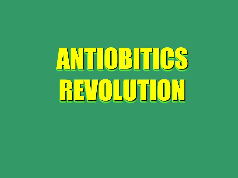 ANTIOBITICS REVOLUTION