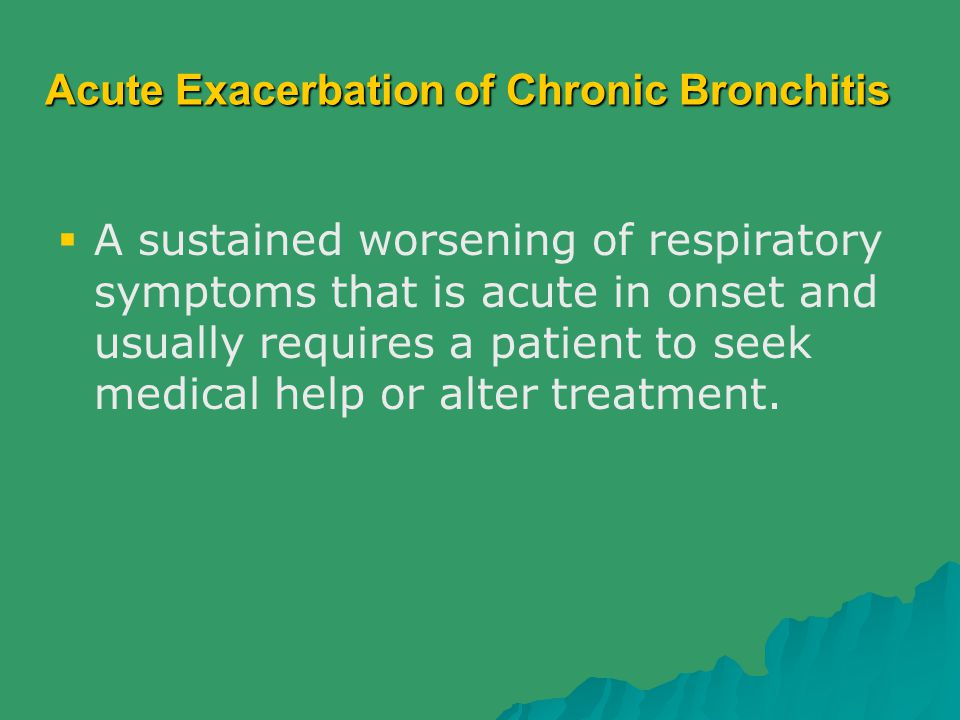 Acute Exacerbation of Chronic Bronchitis