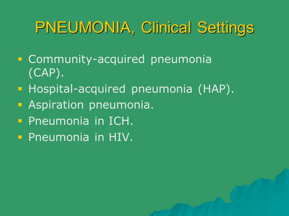PNEUMONIA, Clinical Settings