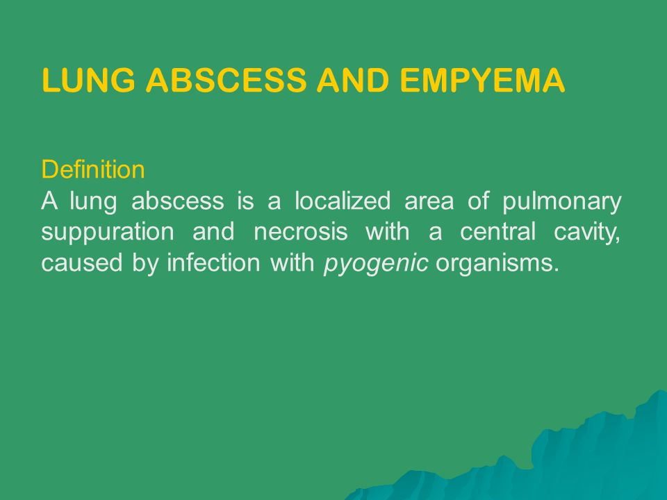 LUNG ABSCESS AND EMPYEMA