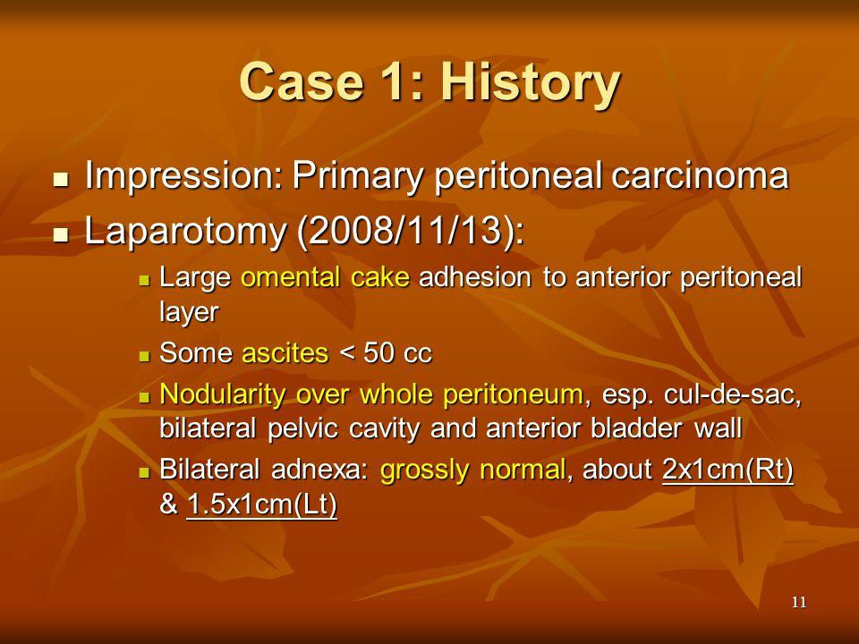 Case 1: History Impression: Primary peritoneal carcinoma