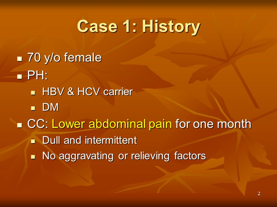 Case 1: History 70 y/o female PH: