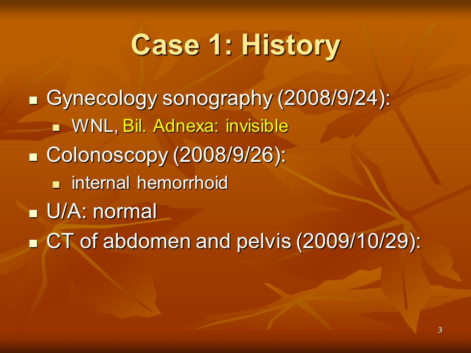 Case 1: History Gynecology sonography (2008/9/24):