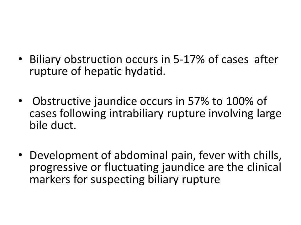 Biliary obstruction occurs in 5-17% of cases after rupture of hepatic hydatid.
