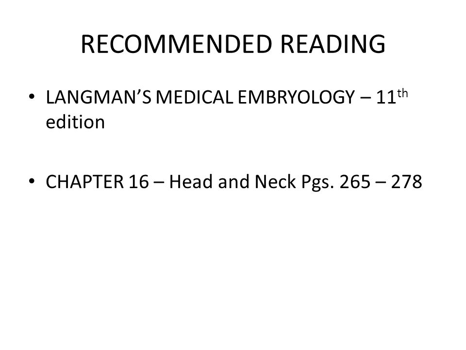 RECOMMENDED READING LANGMAN'S MEDICAL EMBRYOLOGY – 11th edition