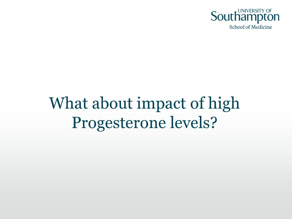What about impact of high Progesterone levels