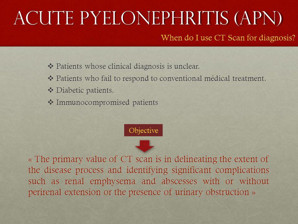 ACUTE PYELONEPHRITIS (APN)