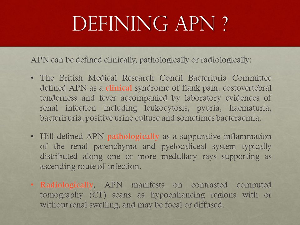 DEFINING APN APN can be defined clinically, pathologically or radiologically: