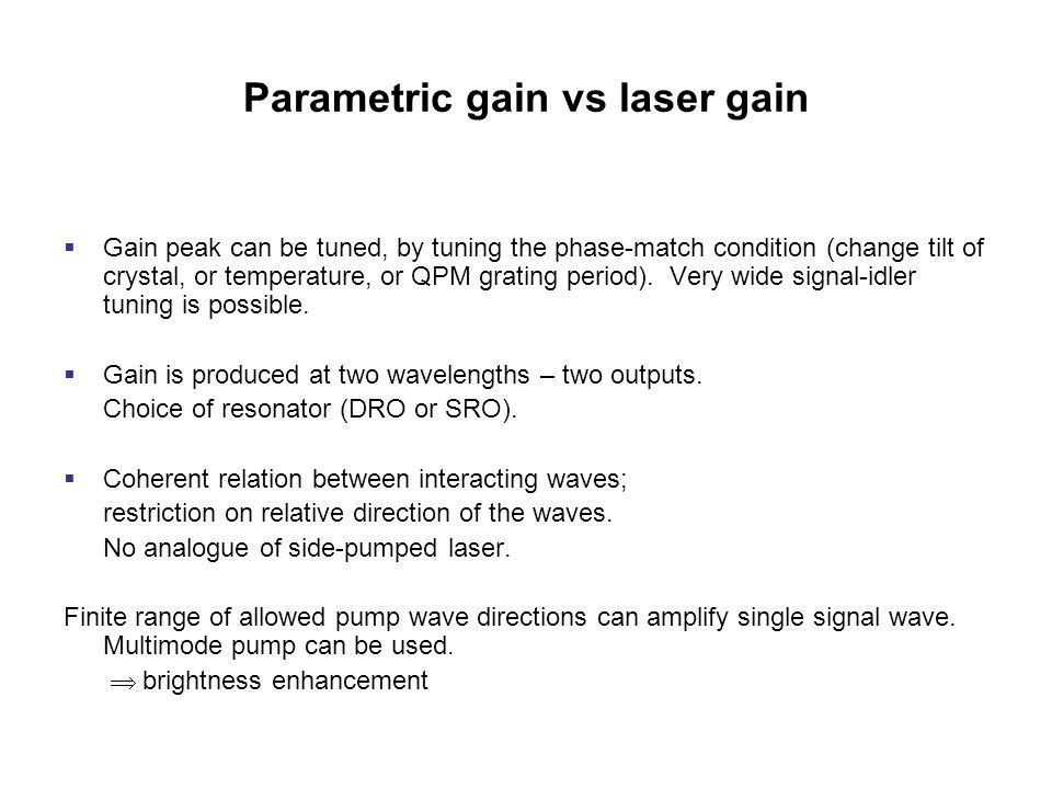 Parametric gain vs laser gain