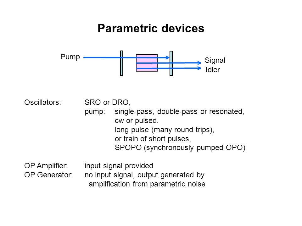 Parametric devices Pump > Signal > > Idler