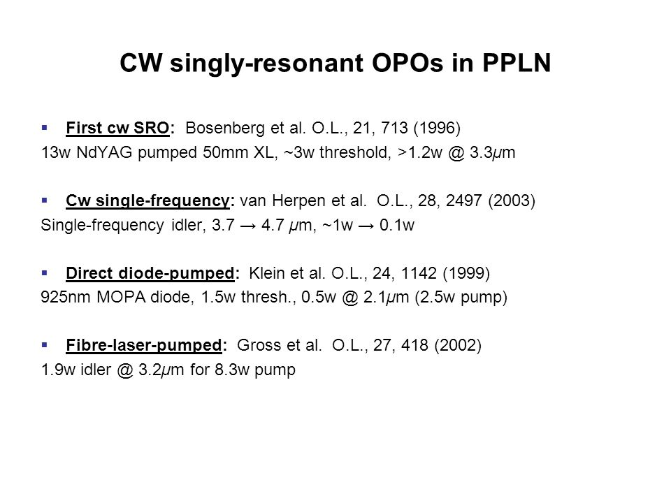 CW singly-resonant OPOs in PPLN