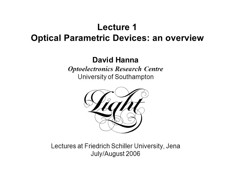 Lecture 1 Optical Parametric Devices: an overview