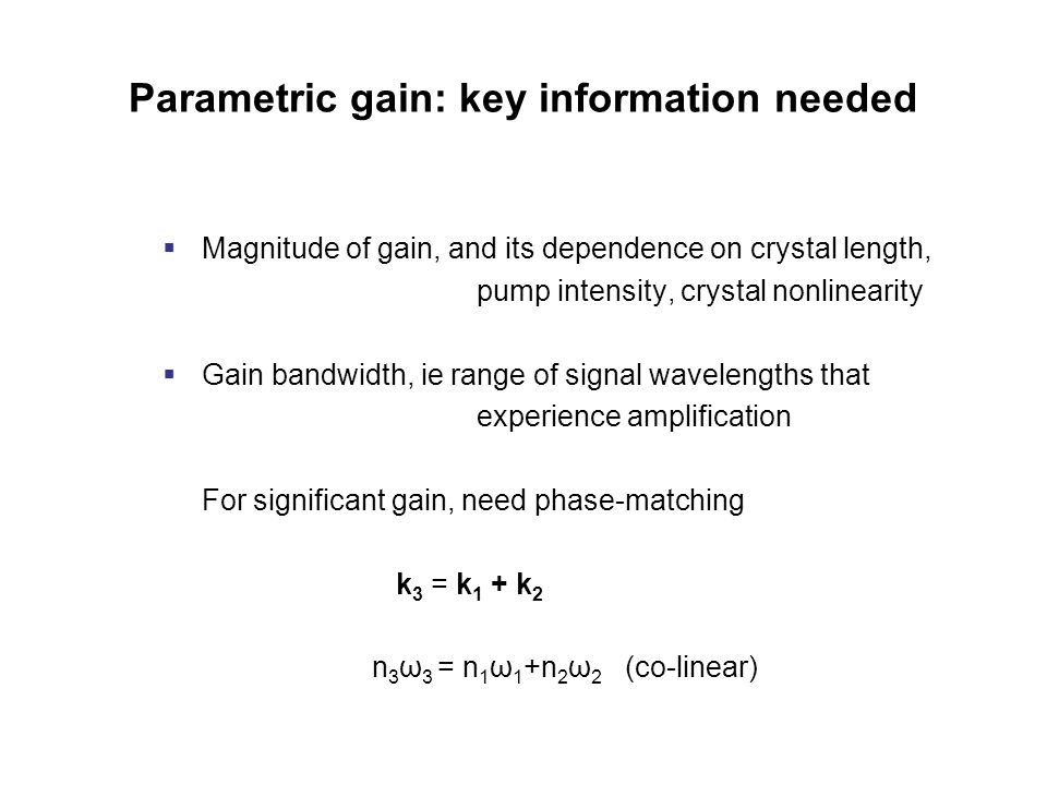 Parametric gain: key information needed